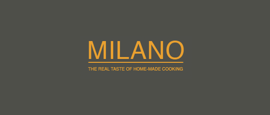 Milano The real taste of home made cooking